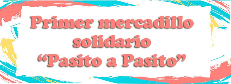 Primer mercadillo solidario Pasito a Pasito